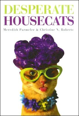 Desperate Housecats book written by Meredith Parmelee