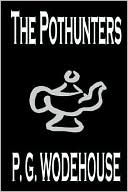 The Pothunters book written by P. G. Wodehouse