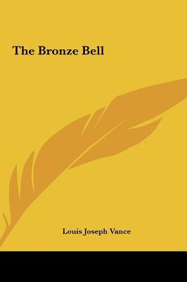 The Bronze Bell the Bronze Bell written by Vance, Louis Joseph