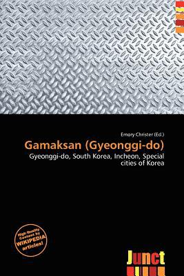Gamaksan (Gyeonggi-Do) written by Emory Christer