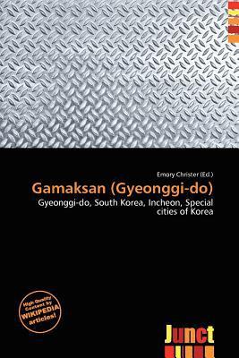 Gamaksan (Gyeonggi-Do) written by Emory Christer
