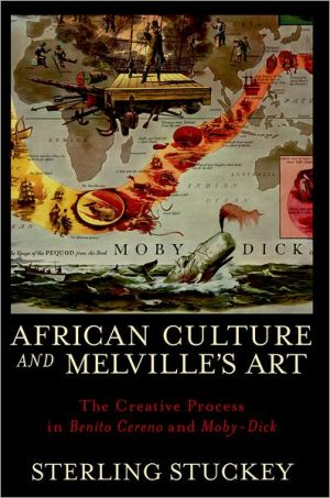 African Culture and Melville's Art: The Creative Process in Benito Cereno and Moby-Dick book written by Sterling Stuckey