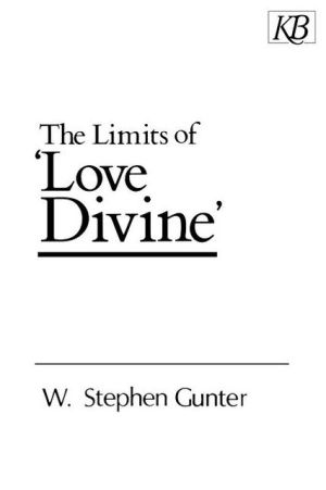 Limits of Love Divine book written by W. Stephen Gunter