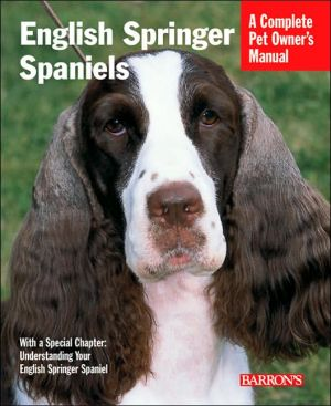English Springer Spaniels (Barron's Complete Pet Owner's Manuals Series) written by Tanya B. Ditto
