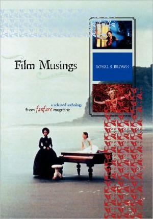 Film Musings book written by Royal S. Brown