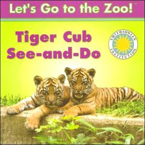 Tiger Cub See-and-Do book written by Laura Gates Galvin