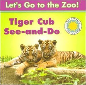 Tiger Cub See-and-Do written by Laura Gates Galvin