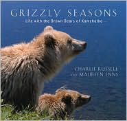 Grizzly Seasons: Life With the Brown Bears of Kamchatka book written by Charlie Russell, Maureen Enns