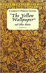 The Yellow Wallpaper book written by Charlotte Perkins Gilman