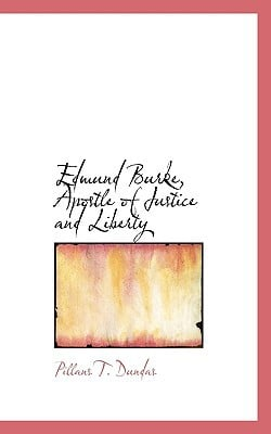 Edmund Burke, Apostle of Justice and Liberty written by Dundas, Pillans T.