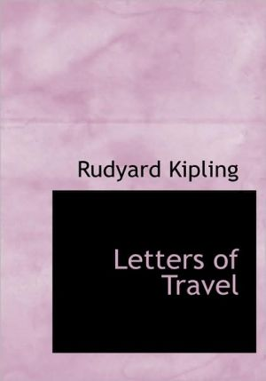 Letters Of Travel (Large Print Edition) book written by Rudyard Kipling