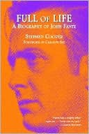 Full of Life: A Biography of John Fante book written by Stephen Cooper