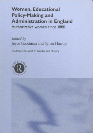 Women, Educational Policy Making And Administration In England book written by Joyce Goodman
