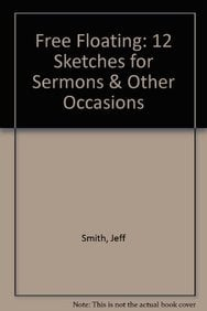 Free Floating: 12 Sketches for Sermons and Other Occasions book written by Jeff Smith