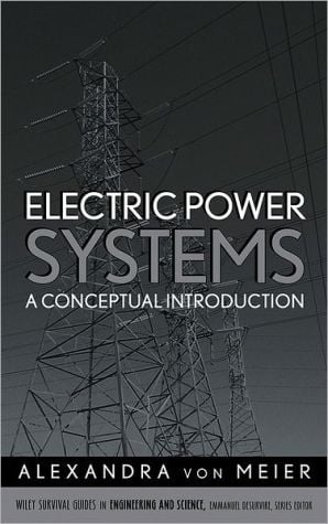 Electric Power Systems: A Conceptual Introduction book written by AlexAndra von Meier