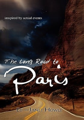 The Long Road to Paris written by Howle, Ed , Howle, Janet