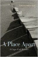 A Place Apart: A Cape Cod Reader written by Robert Finch