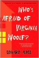 Who's Afraid of Virginia Woolf? book written by Edward Albee