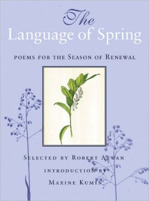 The Language of Spring: Poems for the Season of Renewal book written by Robert Atwan