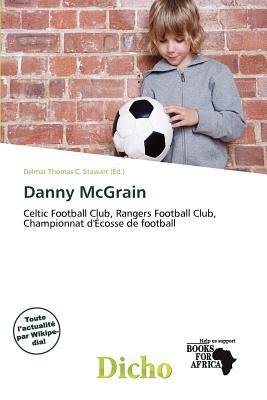 Danny McGrain written by Delmar Thomas C. Stawart