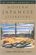 The Columbia Anthology of Modern Japanese Literature: From Restoration to Occupation, 1868-1945, Vol. 1 book written by J. Thomas Rimer