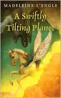 Swiftly Tilting Planet book written by Madeleine L'Engle