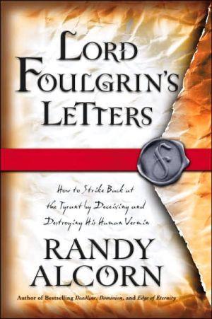 Lord Foulgrin's Letters book written by Randy Alcorn