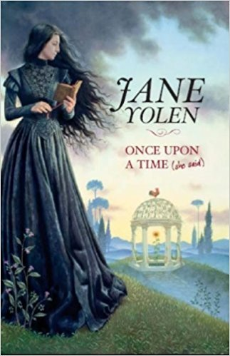 Once upon a Time (She Said) written by Jane Yolen