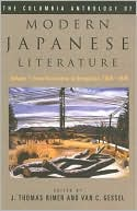 The Columbia Anthology of Modern Japanese Literature: From Restoration to Occupation, 1868-1945, Vol. 1 written by J. Thomas Rimer
