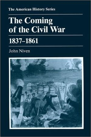 The Coming of the Civil War, 1837-1861 book written by John Niven