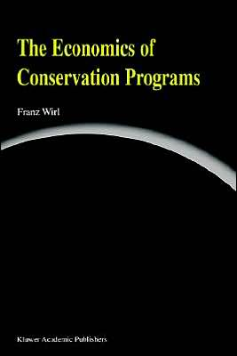 The Economics Of Conservation Programs book written by Franz Wirl