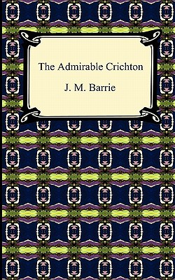 The Admirable Crichton book written by J. M. Barrie