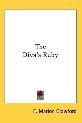 The Diva's Ruby written by Crawford, F. Marion
