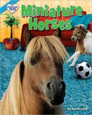 Miniature Horses book written by Natalie Lunis