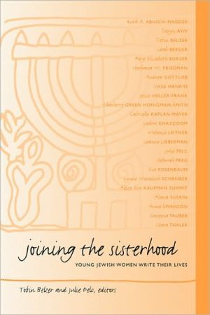 Joining the Sisterhood (SUNY Series in Modern Jewish Literature and Culture Series): Young Jewish Women Write Their Lives book written by Tobin Belzer