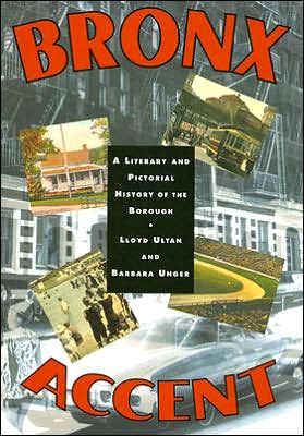Bronx Accent: A Literary and Pictorial History of the Borough written by Lloyd Ultan