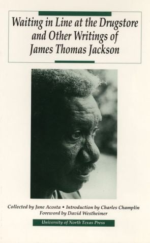 Waiting in Line at the Drugstore and Other Writings of James Thomas Jackson book written by James Thomas Jackson