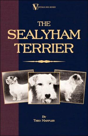Sealyham Terrier His Origin History Sho book written by Theo Marples