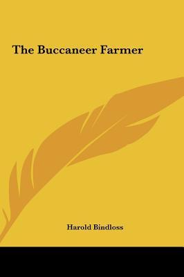 The Buccaneer Farmer the Buccaneer Farmer written by Bindloss, Harold