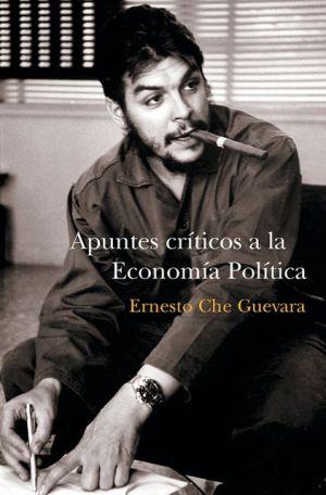 Apuntes criticos a la economia book written by Ernesto Che Guevara