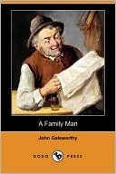 A Family Man book written by John Galsworthy