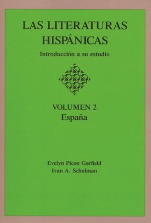 Literaturas Hispanicas: Introduccion a su estudio, Vol. 1 book written by Evelyn P. Garfield
