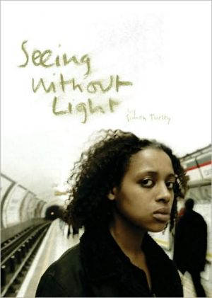 Seeing Without Light book written by Simon Turley