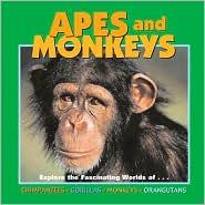 Apes and Monkeys: Explore the Fascinating Worlds of Chimpanzees, Gorillas, Monkeys, Orangutans (Our Wild World) book written by Deborah Dennard