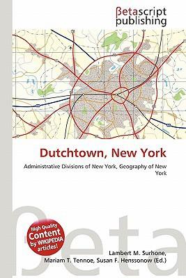 Dutchtown, New York written by Lambert M. Surhone