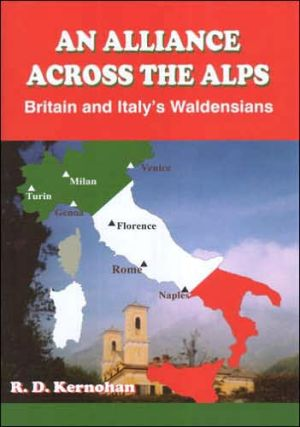 An Alliance Across the Alps: Britain and Italy's Waldensians book written by R D Kernohan
