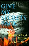 Give My Secrets Back book written by Kate Allen