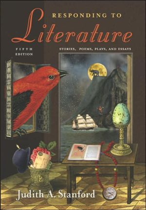 Responding to Literature: Stories, Poems, Plays, and Essays book written by Judith Stanford