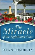 Miracle of the Lighthouse Cove book written by Dawn Pokorney