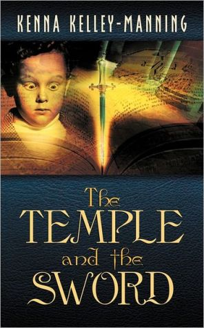 The Temple And The Sword book written by Kenna Kelley-Manning